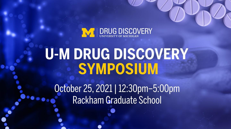 U-M Drug Discovery Symposium, October 25