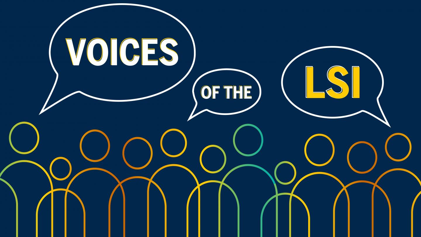 Voices of the LSI